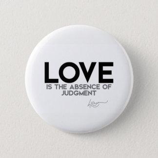 QUOTES: Dalai Lama - Love, judgment 2 Inch Round Button