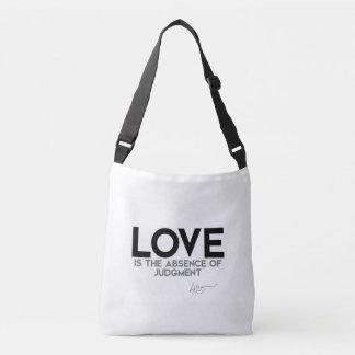 QUOTES: Dalai Lama - Love, judgment Crossbody Bag