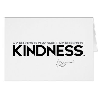 QUOTES: Dalai Lama - My religion is kindness Card