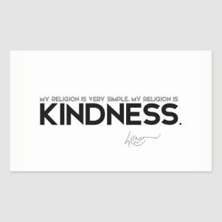 QUOTES: Dalai Lama - My religion is kindness Sticker