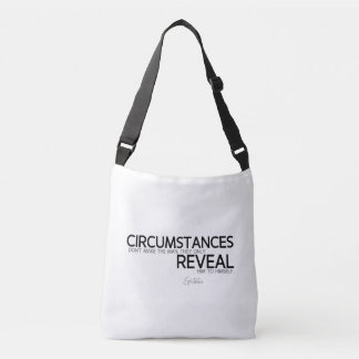QUOTES: Epictetus: Circumstances reveal Crossbody Bag
