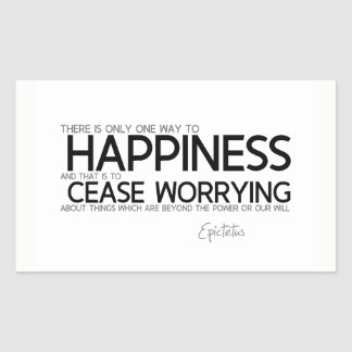 QUOTES: Epictetus: Happiness: cease worrying Sticker