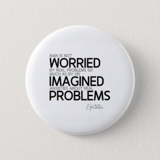 QUOTES: Epictetus: Imagined anxieties 2 Inch Round Button