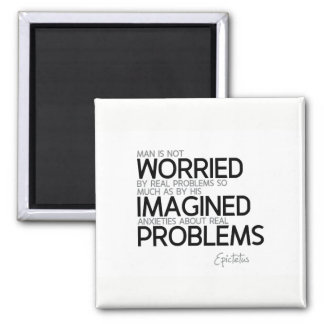 QUOTES: Epictetus: Imagined anxieties Magnet