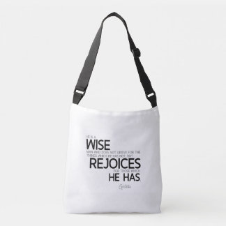QUOTES: Epictetus: Wise man: rejoices Crossbody Bag