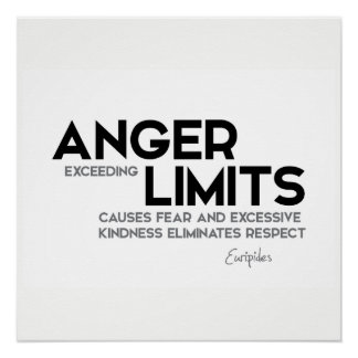QUOTES: Euripides: Anger limits, kindness Poster