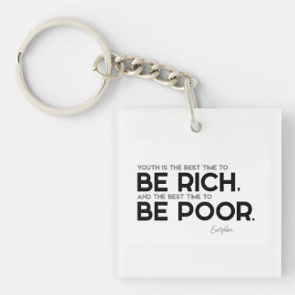 QUOTES: Euripides: Be rich, be poor Single-Sided Square Acrylic Keychain