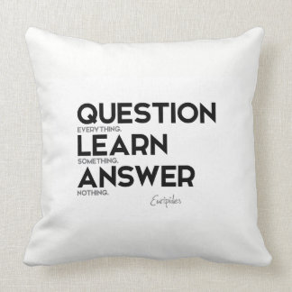 QUOTES: Euripides: Question everything Throw Pillow