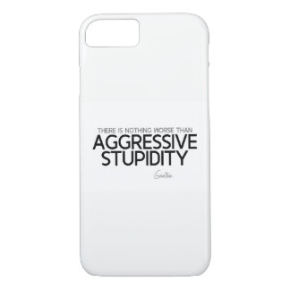 QUOTES: Goethe: Aggressive stupidity iPhone 7 Case