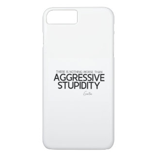 QUOTES: Goethe: Aggressive stupidity iPhone 8 Plus/7 Plus Case