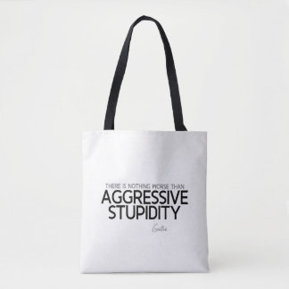 QUOTES: Goethe: Aggressive stupidity Tote Bag
