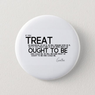 QUOTES: Goethe: Become what he ought to be 2 Inch Round Button