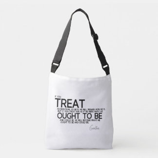 QUOTES: Goethe: Become what he ought to be Crossbody Bag