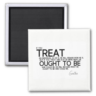 QUOTES: Goethe: Become what he ought to be Magnet