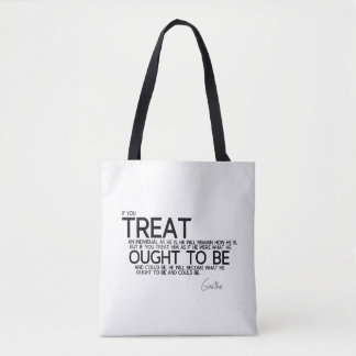 QUOTES: Goethe: Become what he ought to be Tote Bag