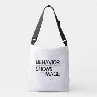 QUOTES: Goethe: Behavior, image Crossbody Bag