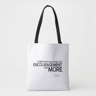 QUOTES: Goethe: Encouragement does more Tote Bag