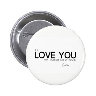 QUOTES: Goethe: I love you 2 Inch Round Button