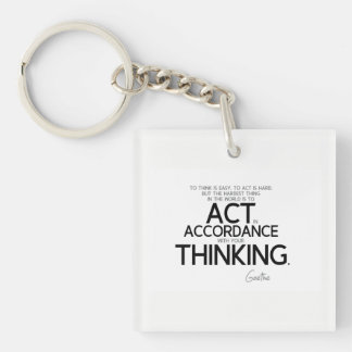 QUOTES: Goethe: To act is hard Keychain