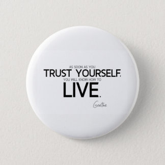QUOTES: Goethe: Trust yourself 2 Inch Round Button