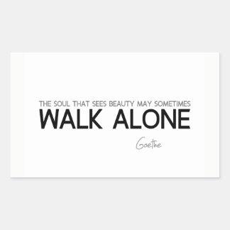 QUOTES: Goethe: Walk alone Sticker