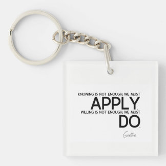 QUOTES: Goethe: We must apply Keychain