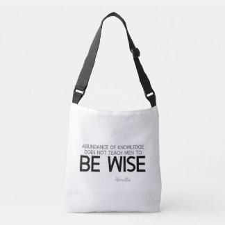 QUOTES: Heraclitus: Be wise Crossbody Bag