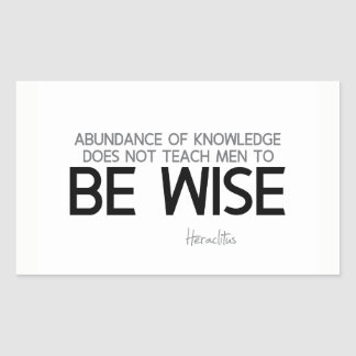 QUOTES: Heraclitus: Be wise Sticker
