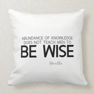 QUOTES: Heraclitus: Be wise Throw Pillow