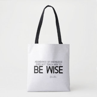 QUOTES: Heraclitus: Be wise Tote Bag