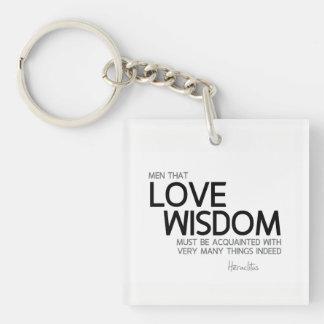 QUOTES: Heraclitus: Love wisdom Keychain