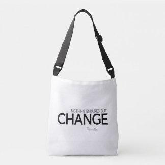 QUOTES: Heraclitus: Nothing endures but change Crossbody Bag