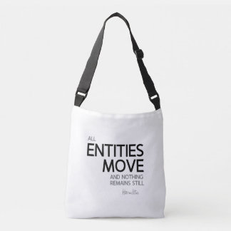 QUOTES: Heraclitus: Nothing remains still Crossbody Bag