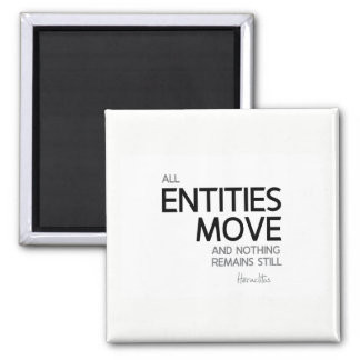 QUOTES: Heraclitus: Nothing remains still Square Magnet