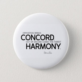 QUOTES: Heraclitus: Opposition, harmony 2 Inch Round Button