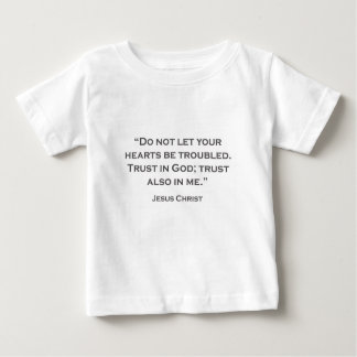 QUOTES JESUS 01 Dont let your troubles Baby T-Shirt