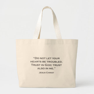 QUOTES JESUS 01 Dont let your troubles Large Tote Bag