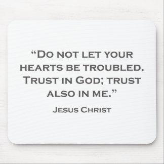 QUOTES JESUS 01 Dont let your troubles Mouse Pad