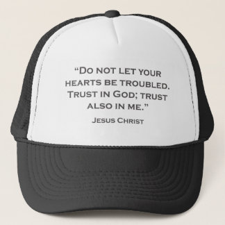 QUOTES JESUS 01 Dont let your troubles Trucker Hat