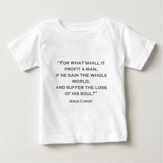 QUOTES JESUS 02 For what shall it profit a man Baby T-Shirt