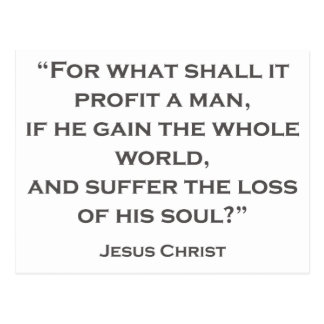 QUOTES JESUS 02 For what shall it profit a man Postcard