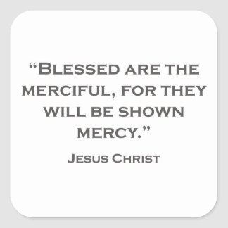 QUOTES JESUS 04 Blessed are the merciful Square Sticker