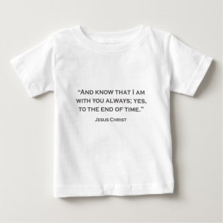 QUOTES JESUS 05 And know that I am with you always Baby T-Shirt