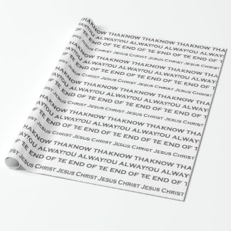 QUOTES JESUS 05 And know that I am with you always Wrapping Paper