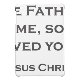 QUOTES JESUS 06 As the Father has loved me iPad Mini Case