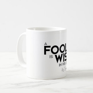 QUOTES: King Solomon: A fool is wise in his eyes Coffee Mug