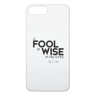 QUOTES: King Solomon: A fool is wise in his eyes iPhone 8 Plus/7 Plus Case