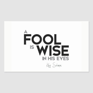 QUOTES: King Solomon: A fool is wise in his eyes Sticker