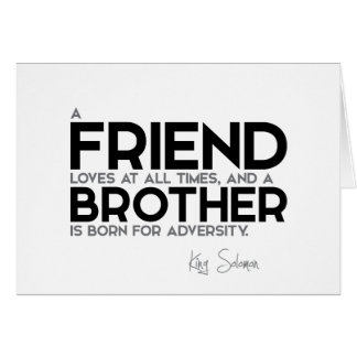 QUOTES: King Solomon: A friend loves at all times Card