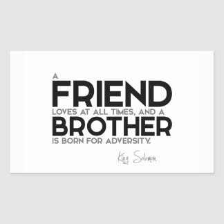 QUOTES: King Solomon: A friend loves at all times Sticker